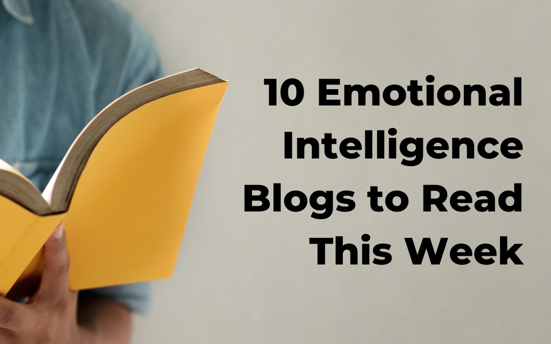 Authenticity & Empathy Essential for Leading Through Change. 10 Emotional Intelligence Blogs to Read this Week