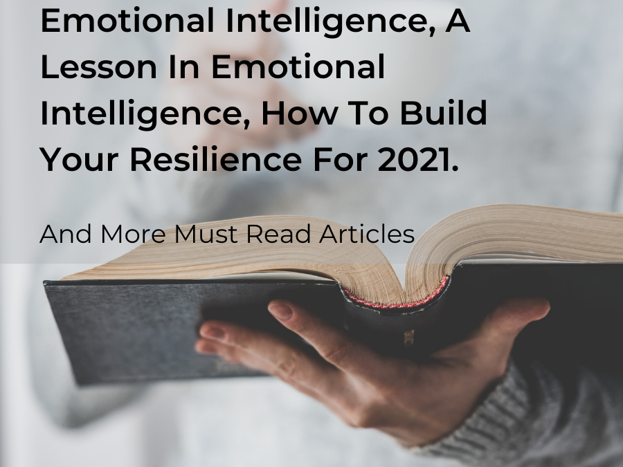 Tips for improving your emotional intelligence, leadership lessons and how to build resilience for 2021
