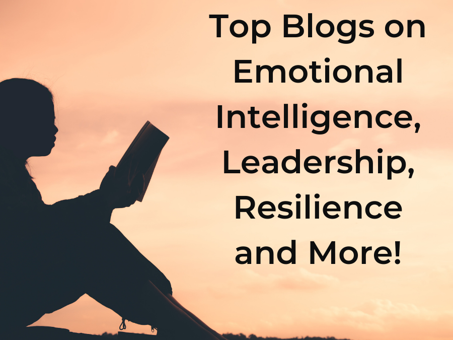 Top Blogs on Emotional Intelligence, Leadership, Resilience and More