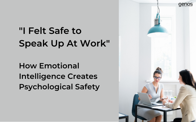 """I Felt Safe to Speak Up at Work"" – How Emotional Intelligence Creates Psychological Safety"
