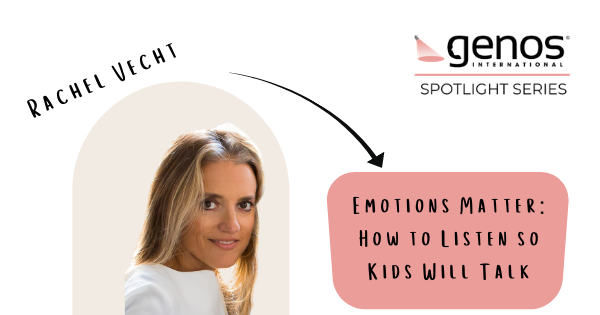 Genos Spotlight: Emotions Matter: How to Listen so Kids Will Talk
