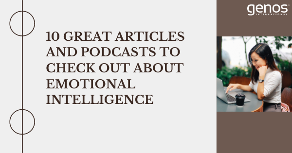 10 Great Articles And Podcasts To Check Out About Emotional Intelligence
