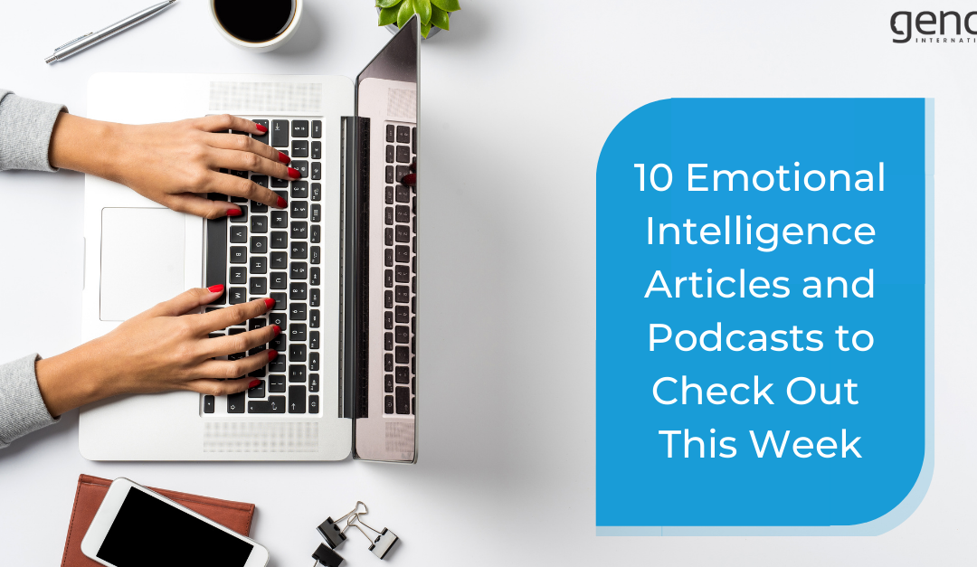 10 Emotional Intelligence Articles and Podcasts to Check Out  This Week