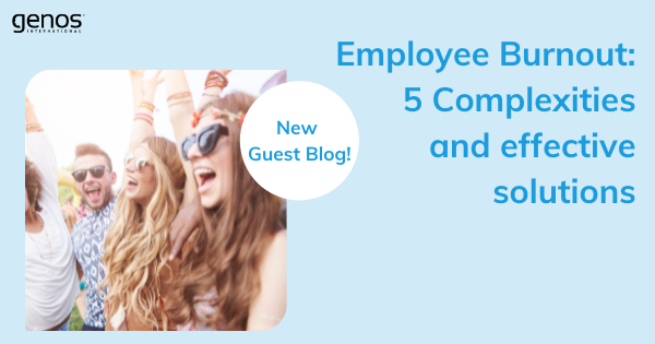 Guest Blog – Employee Burnout: 5 Complexities and Effective Solutions