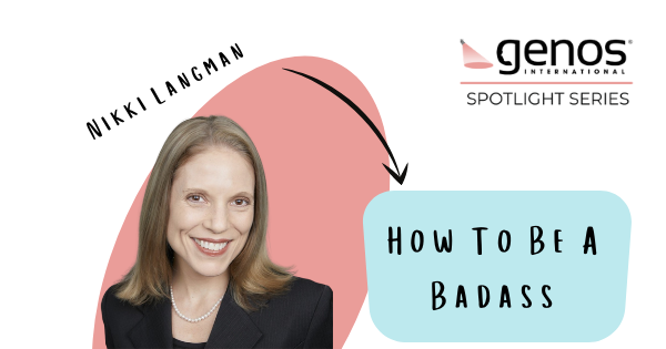 Genos Spotlight Series: How To Be A Badass: Navigating Your Road To Self-Mastery