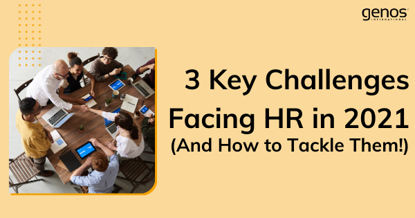 3 Key Challenges Facing HR in 2021 (and How to Tackle Them!)